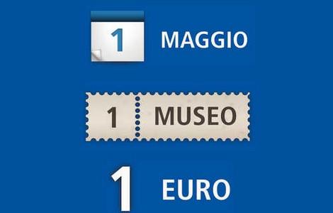 1 maggio: musei aperti a 1 euro