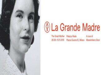"""Mostra """"La Grande Madre"""" a Milano"""