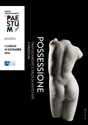 """Mostra """"Possessione - trafugamenti e falsi d'antichità a Paestum"""""""