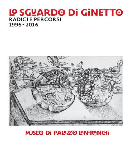 Lo sguardo di Ginetto. Radici e percorsi 1996 – 2016, Matera